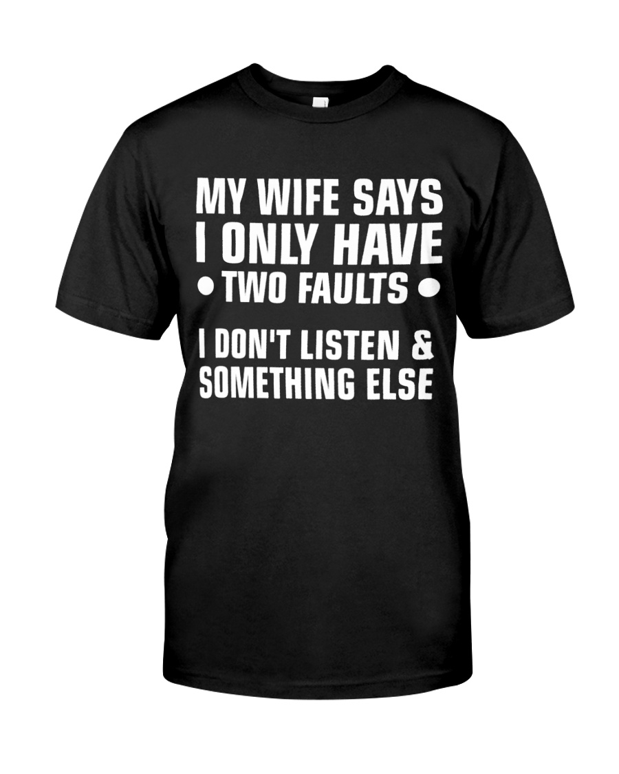My Wife Says I Only Have 2 Faults Premium Fit Mens Tee