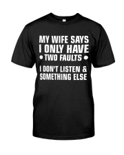 My Wife Says I Only Have 2 Faults Premium Fit Mens Tee front