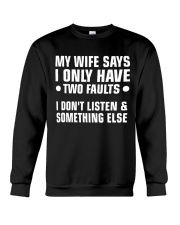 My Wife Says I Only Have 2 Faults Crewneck Sweatshirt thumbnail