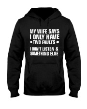 My Wife Says I Only Have 2 Faults Hooded Sweatshirt thumbnail