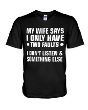 My Wife Says I Only Have 2 Faults V-Neck T-Shirt thumbnail