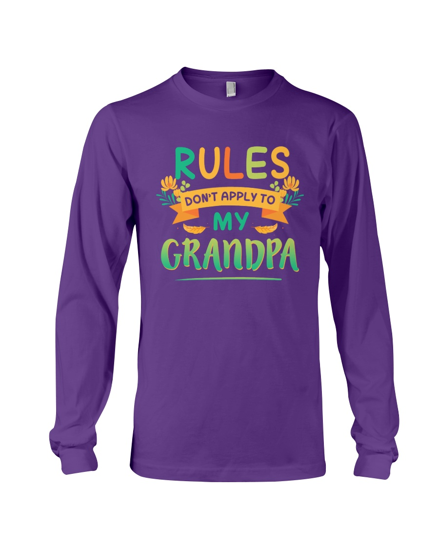 RULES DON'T APPLY TO MY GRANDPA Long Sleeve Tee