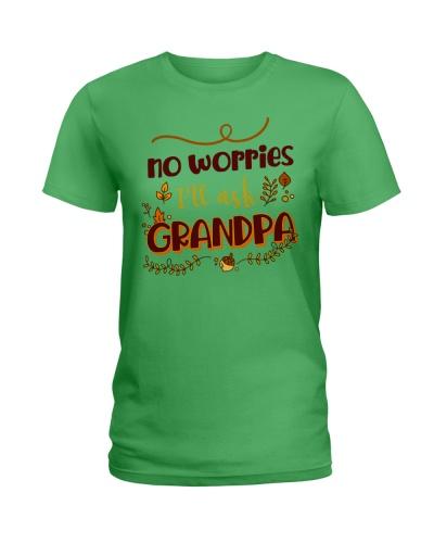 NO WORRIES - I'LL ASK GRANDPA