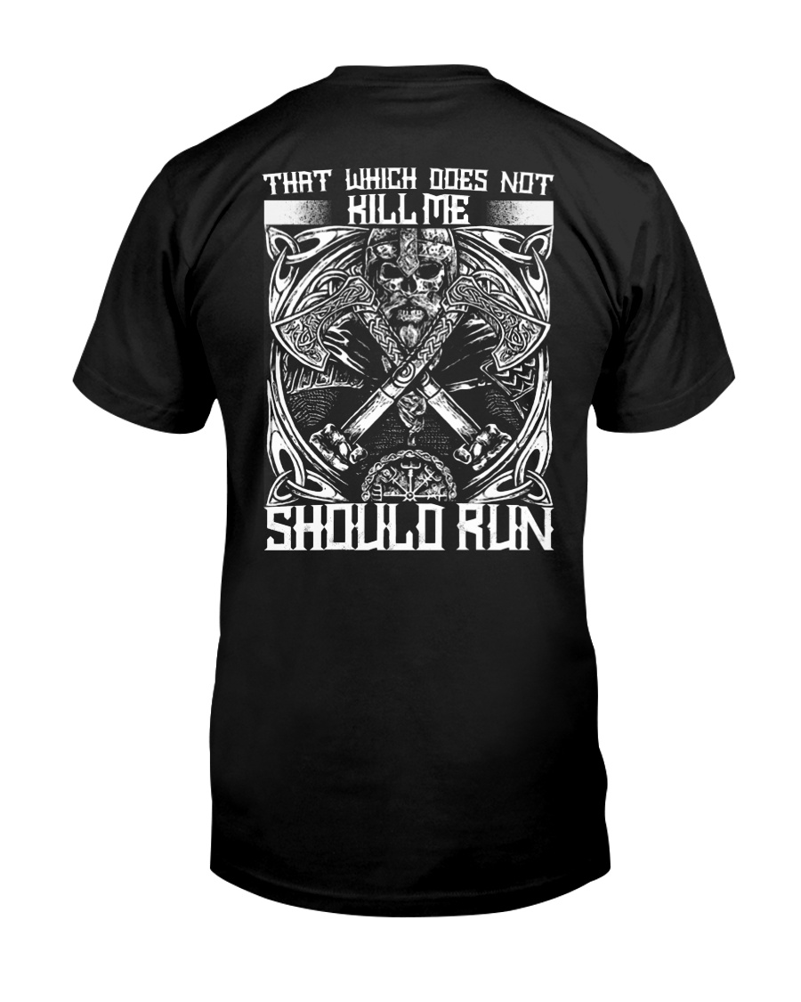 THAT WHICH DOES NOT KILL ME SHOULD RUN - VIKING Classic T-Shirt