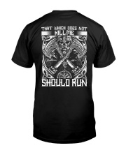 THAT WHICH DOES NOT KILL ME SHOULD RUN - VIKING Classic T-Shirt back