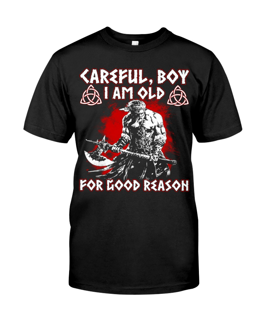 I AM OLD FOR GOOD REASON - VIKING TEE Classic T-Shirt