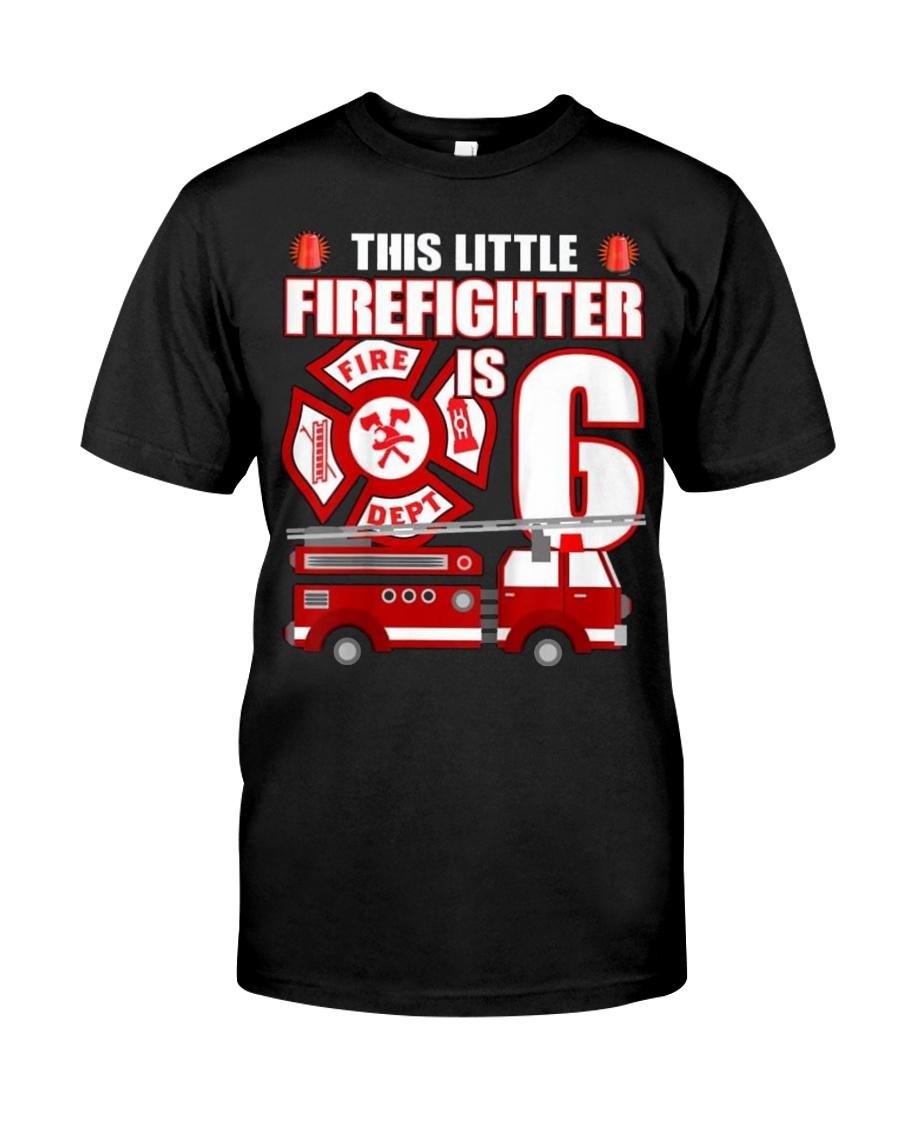 KIDS 6 YEAR OLD FIREFIGHTER BIRTHDAY T SHIRT FIRE Classic Shirt