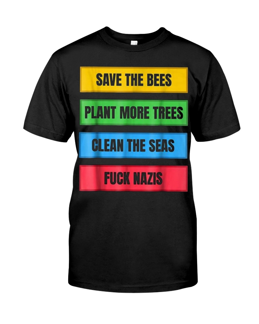 SAVE THE BEES FUCK NAZIS ANTI FASCIST ANTIFA FCK N Classic T-Shirt