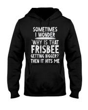 WHY IS THAT FRISBEE GETTING BIGGER JOKE T SHIRT 2 Hooded Sweatshirt thumbnail