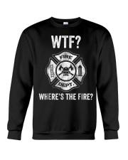 WTF WHERES THE FIRE FIREMAN FIREFIGHTER DEPARTMENT Crewneck Sweatshirt thumbnail
