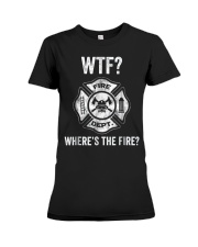 WTF WHERES THE FIRE FIREMAN FIREFIGHTER DEPARTMENT Premium Fit Ladies Tee thumbnail