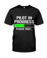 PILOT IN PROGRESS T SHIRT FUNNY FLIGHT SCHOOL STUD Classic T-Shirt front