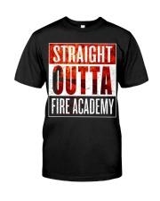 FIRE ACADEMY SHIRT FIREFIGHTER GRADUATION GIFT Classic T-Shirt front