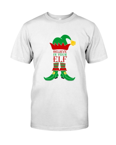 Believe In Your Elf Funny Christmas Shirt