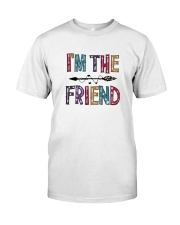 Im The Friend Classic T-Shirt front