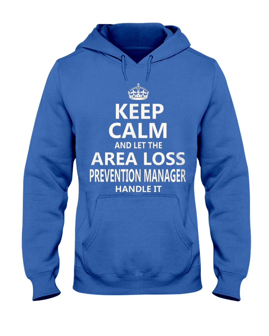 Area Loss Prevention Manager Keep Calm Hooded Sweatshirt