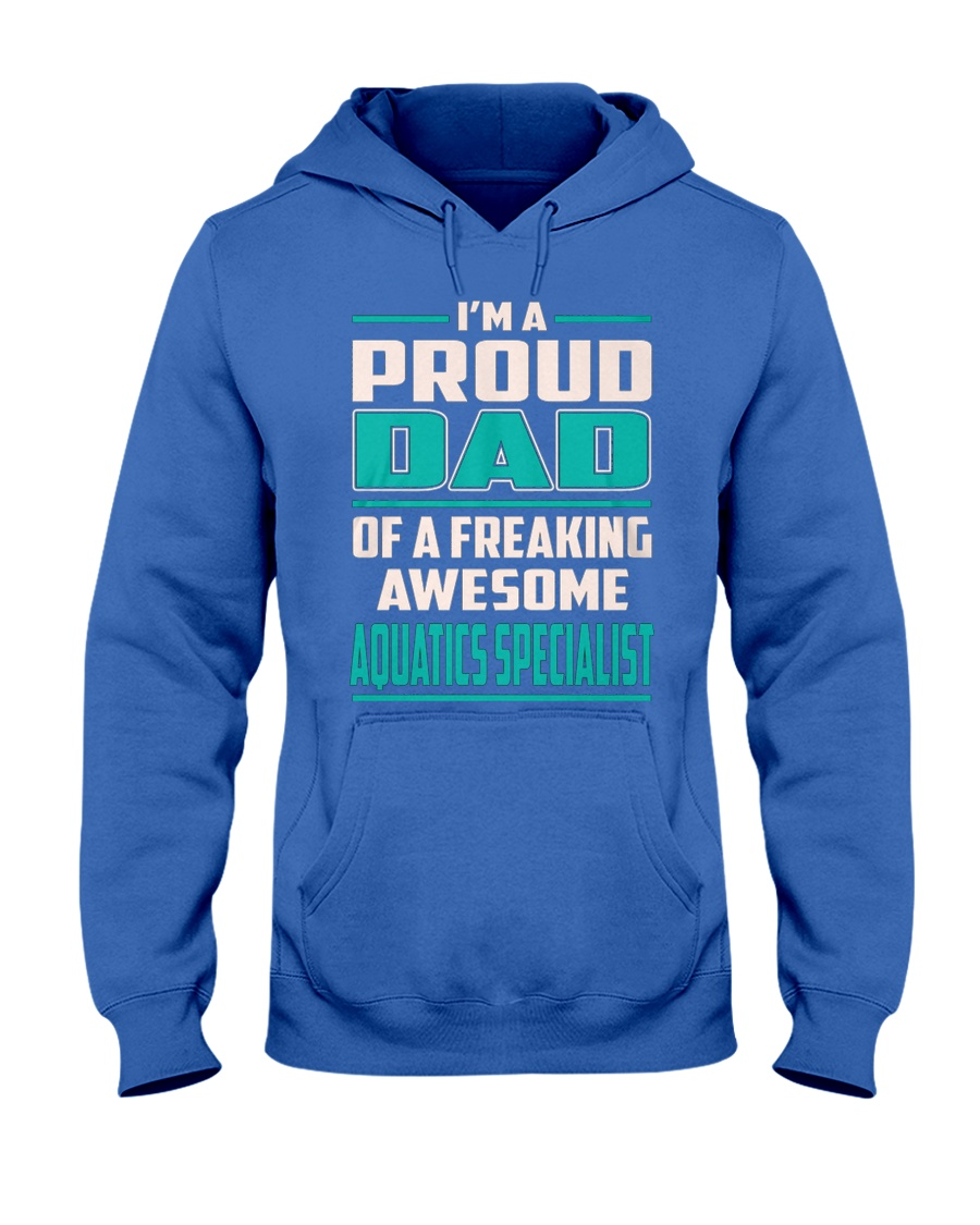 Aquatics Specialist Proud Dad Hooded Sweatshirt