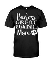 BadAss Great Dane mom Funny Dog Hood Classic T-Shirt front