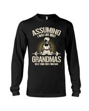 Assuming I Was Like Most Grandmas Wo Long Sleeve Tee thumbnail