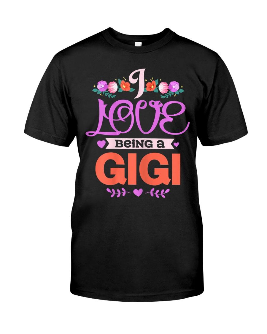 Womens I Love Being A Gigi Grandma Mothers Classic T-Shirt