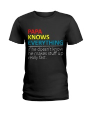 Papa Knows Everything Best Father's Day Gift Ladies T-Shirt thumbnail