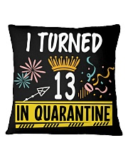 I Turned 13 In Quarantine Square Pillowcase tile