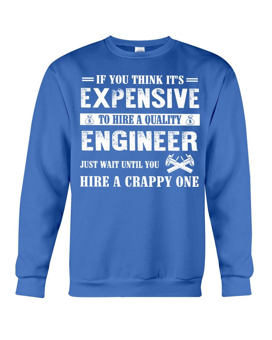 IF YOU THINK IT'S EXPENSIVE ENGINEER Crewneck Sweatshirt