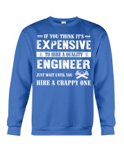 IF YOU THINK IT'S EXPENSIVE ENGINEER Crewneck Sweatshirt front