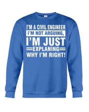 CIVIL ENGINEER I AM NOT ARGUING Crewneck Sweatshirt front