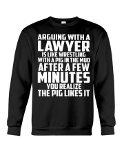 ARGUING WITH A LAWYER Crewneck Sweatshirt front