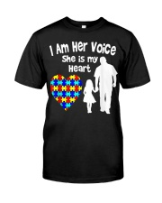 I Am Her Voice She Is My Heart Classic T-Shirt front