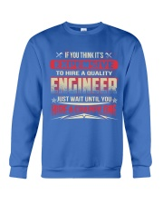 HIRE A QUALITY ENGINEER Crewneck Sweatshirt front