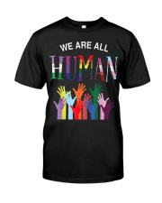 WE ARE ALL HUMAN Classic T-Shirt front