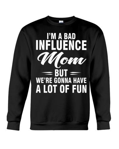 I AM A BAD INFLUENCE MOM