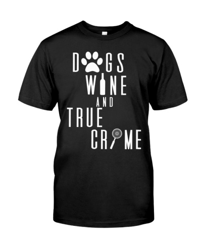 Cute Dogs Wine and True Crime