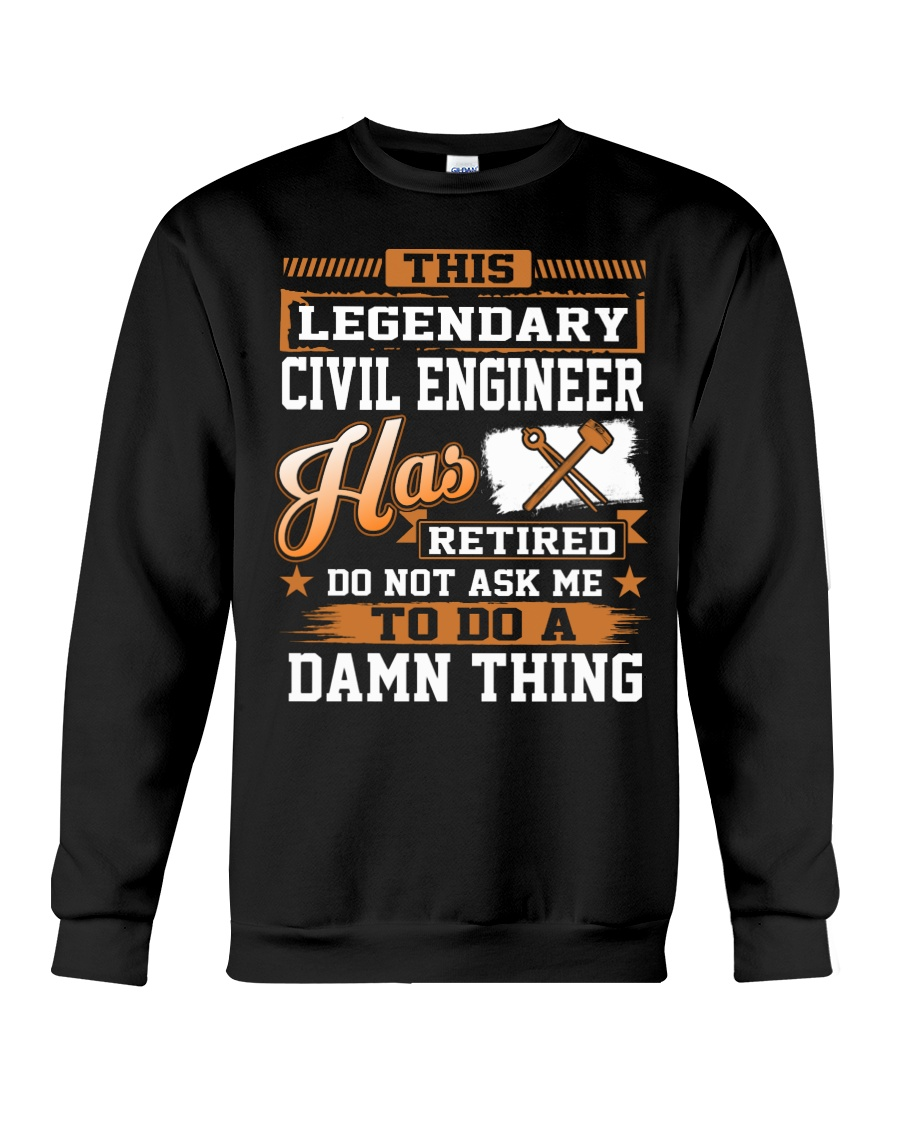 THIS LEGENDARY CIVIL ENGINEER Crewneck Sweatshirt