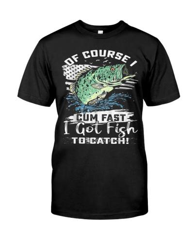 Of Course I Cum Fast I Got Fish To Catch