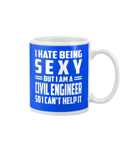 I HATE BEING SEXY Civil Engineer