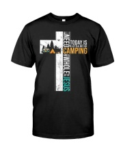 All I Need Today is Little Bit Camping Classic T-Shirt front