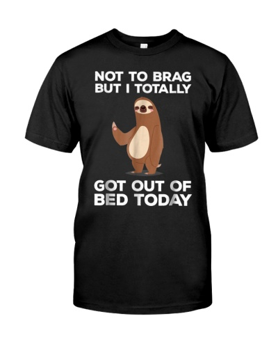 Funny Sloth Totally Got Out Of Bed Today