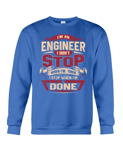 ENGINEER I DONT STOP WHEN I'M TIRED