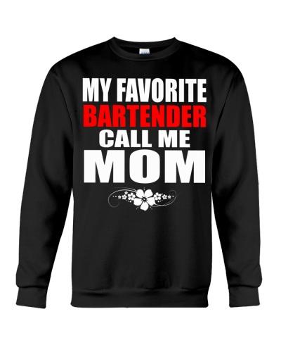 MY FAVORITE BARTENDER CALL ME MOM
