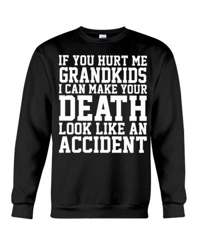 IF YOU HURT ME GRANDKIDS
