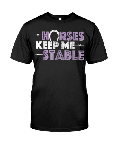 Horses Keep Me Stable
