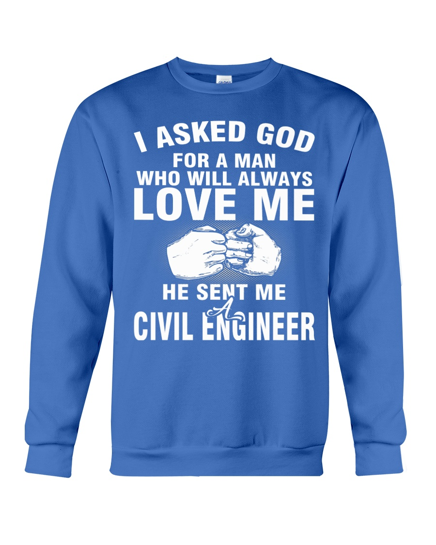 HE SENT ME A CIVIL ENGINEER Crewneck Sweatshirt