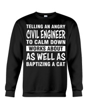 TELLING AN ANGRY CIVIL ENGINEER TO CALM DOWN Crewneck Sweatshirt front