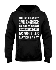 TELLING AN ANGRY CIVIL ENGINEER TO CALM DOWN Hooded Sweatshirt thumbnail