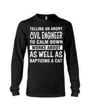 TELLING AN ANGRY CIVIL ENGINEER TO CALM DOWN Long Sleeve Tee thumbnail