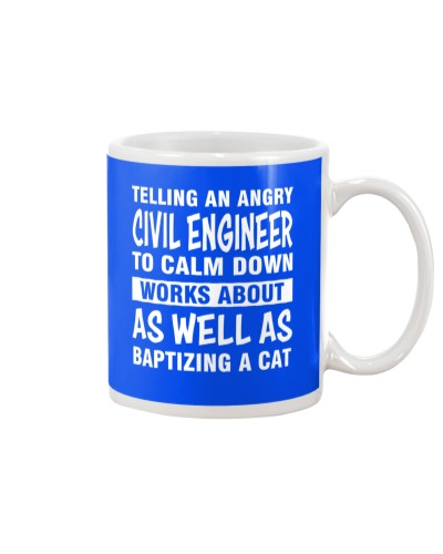TELLING AN ANGRY CIVIL ENGINEER TO CALM DOWN
