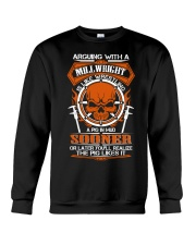 ARGUING WITH A MILLWRIGHT SHIRT Crewneck Sweatshirt front